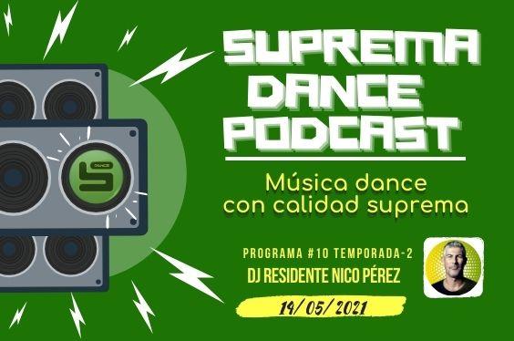 DJ Residente Nico Pérez Programa-10 | T.2